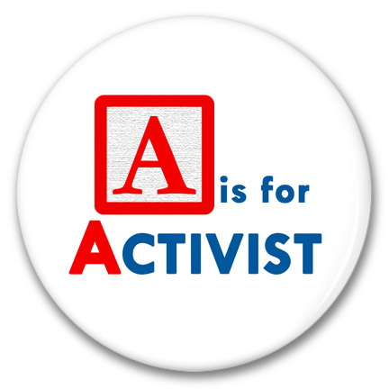 A is for activist button