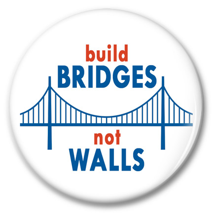 build bridges not walls button