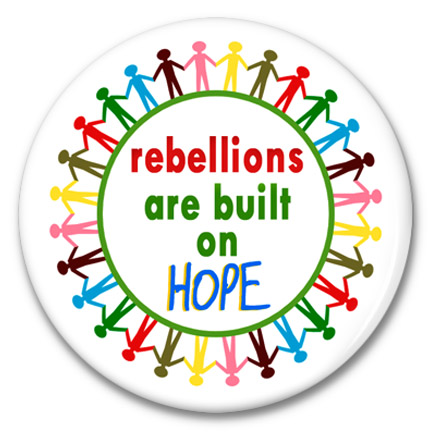 rebellions are built on hope button