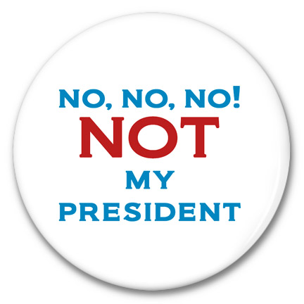 no, no, no! not my president buttom