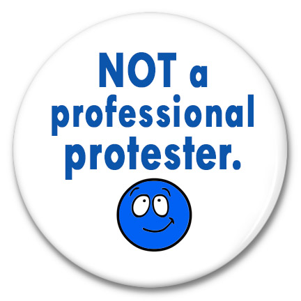 not a professional protester button
