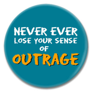 never ever lose outrage button