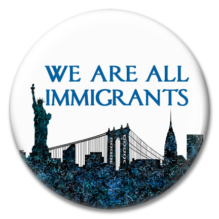 we are all immigrants button