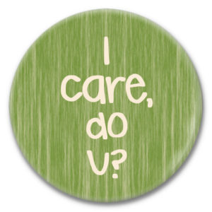 i care, do u button