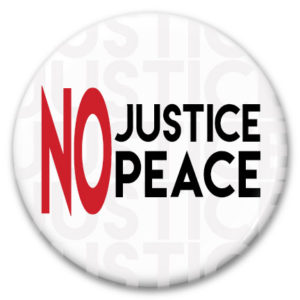 no justice no peace pin back button