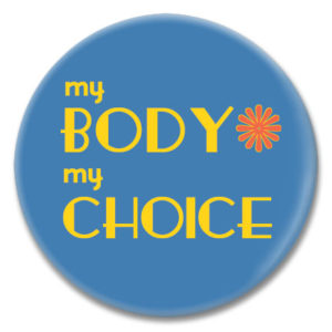 my body my choice slogan on a pinback button blue background
