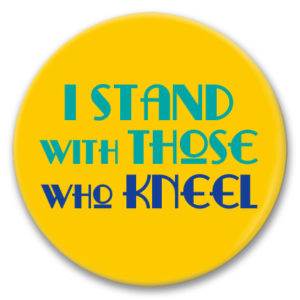 I stand with those who kneel button